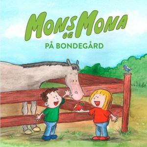 Mons og Mona på bondegård (lydbok) av Pål H.
