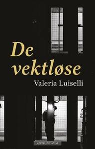 De vektløse (ebok) av Valeria Luiselli