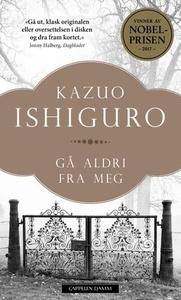 Gå aldri fra meg (ebok) av Kazuo Ishiguro