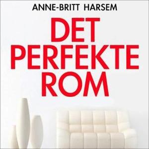 Det perfekte rom (lydbok) av Anne-Britt Harse