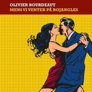 Mens vi venter på Bojangles (lydbok) av Olivi