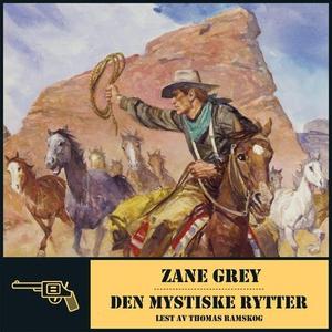 Den mystiske rytter (lydbok) av Zane Grey