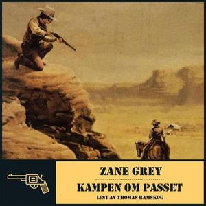 Kampen om passet (lydbok) av Zane Grey