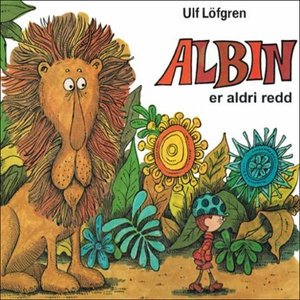 Albin er aldri redd (lydbok) av Ulf Löfgren