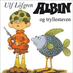 Albin og tryllestaven (lydbok) av Ulf Löfgren