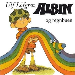 Albin og regnbuen (lydbok) av Ulf Löfgren