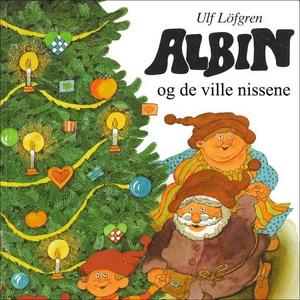 Albin og de ville nissene (lydbok) av Ulf Löf