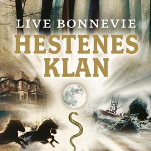 Hestenes klan (lydbok) av Live Bonnevie