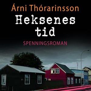 Heksens tid (lydbok) av Árni Þorarinsson, Árn
