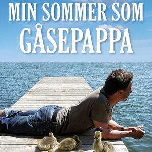 Min sommer som gåsepappa (lydbok) av Michael