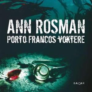 Porto Francos voktere (lydbok) av Ann Rosman