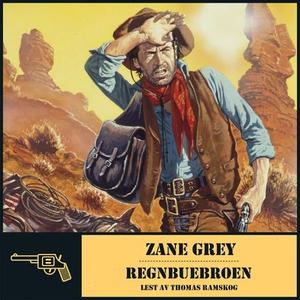 Regnbuebroen (lydbok) av Zane Grey