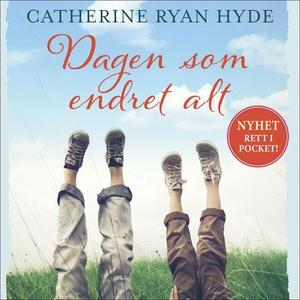 Dagen som endret alt (lydbok) av Catherine Ry