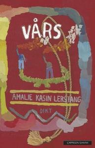 Vårs (ebok) av Amalie Kasin Lerstang