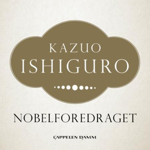 Nobelforedraget (ebok) av Kazuo Ishiguro