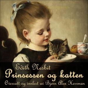 Prinsessen og katten (lydbok) av Edith Nesbit