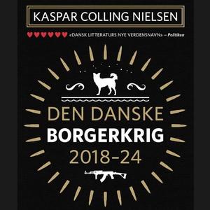 Den danske borgerkrig 2018-24 (lydbok) av Kas