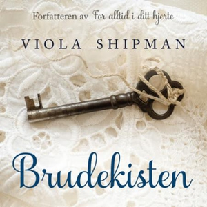 Brudekisten (lydbok) av Viola Shipman