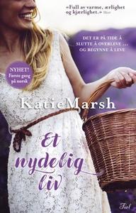 Et nydelig liv (ebok) av Katie Marsh