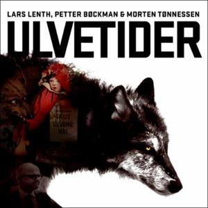 Ulvetider (lydbok) av Petter Bøckman, Lars Le