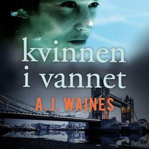 Kvinnen i vannet (lydbok) av A.J. Waines