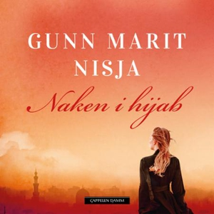Naken i hijab (lydbok) av Gunn Marit Nisja