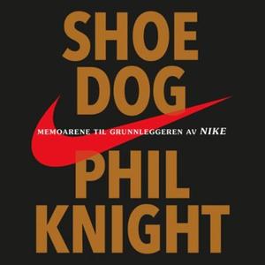 Shoe dog (lydbok) av Phil Knight, J.R. Moehri