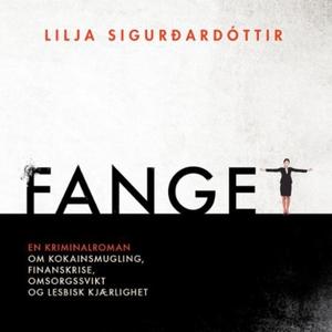 Fanget (lydbok) av Lilja Sigurdardóttir