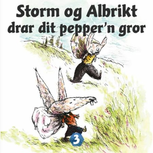 Storm og Albrikt drar dit pepper'n gror (lydb