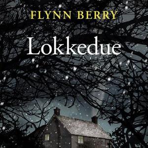 Lokkedue (lydbok) av Flynn Berry