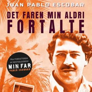 Pablo Escobar (lydbok) av Juan Pablo Escobar