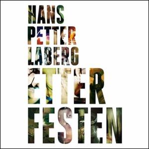Etter festen (lydbok) av Hans Petter Laberg