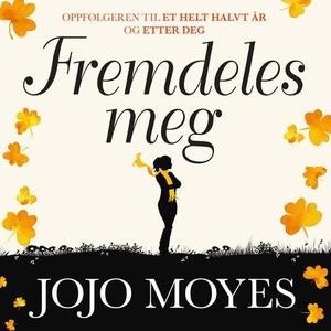 Fremdeles meg (lydbok) av Jojo Moyes