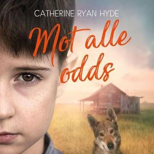 Mot alle odds (lydbok) av Catherine Ryan Hyde