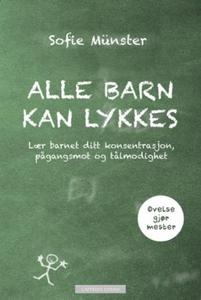 Alle barn kan lykkes (ebok) av Sofie Münster