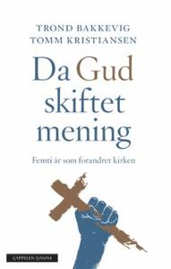 Da Gud skiftet mening (ebok) av Trond Bakkevi