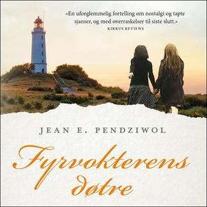 Fyrvokterens døtre (lydbok) av Jean E. Pendzi