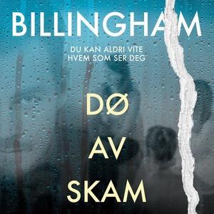 Dø av skam (lydbok) av Mark Billingham