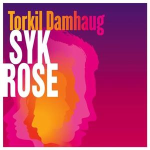 Syk rose (lydbok) av Torkil Damhaug