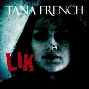 Lik (lydbok) av Tana French