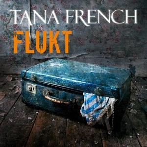 Flukt (lydbok) av Tana French