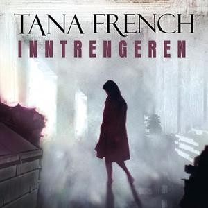 Inntrengeren (lydbok) av Tana French