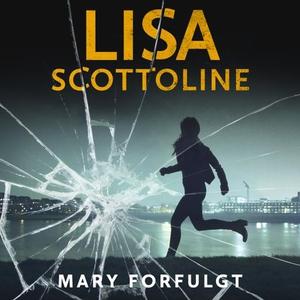 Mary forfulgt (lydbok) av Lisa Scottoline