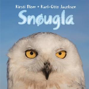 Snøugla (lydbok) av Kirsti Blom, Karl-Otto Ja
