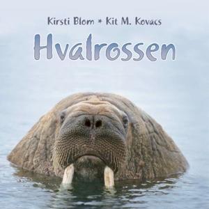 Hvalrossen (lydbok) av Kirsti Blom, Kit M. Ko