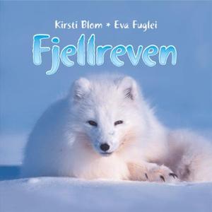 Fjellreven (lydbok) av Kirsti Blom, Eva Fugle