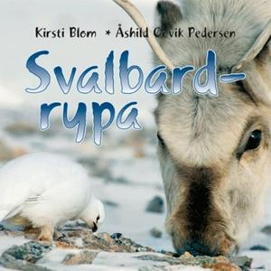 Svalbardrypa (lydbok) av Kirsti Blom, Åshild