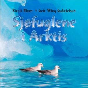 Sjøfuglene i Arktis (lydbok) av Kirsti Blom,