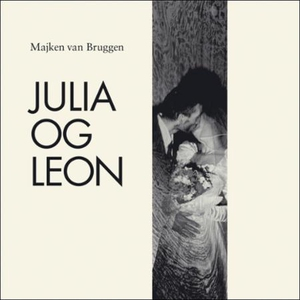 Julia og Leon (lydbok) av Majken van Bruggen