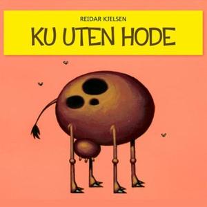 Ku uten hode (lydbok) av Reidar Kjelsen